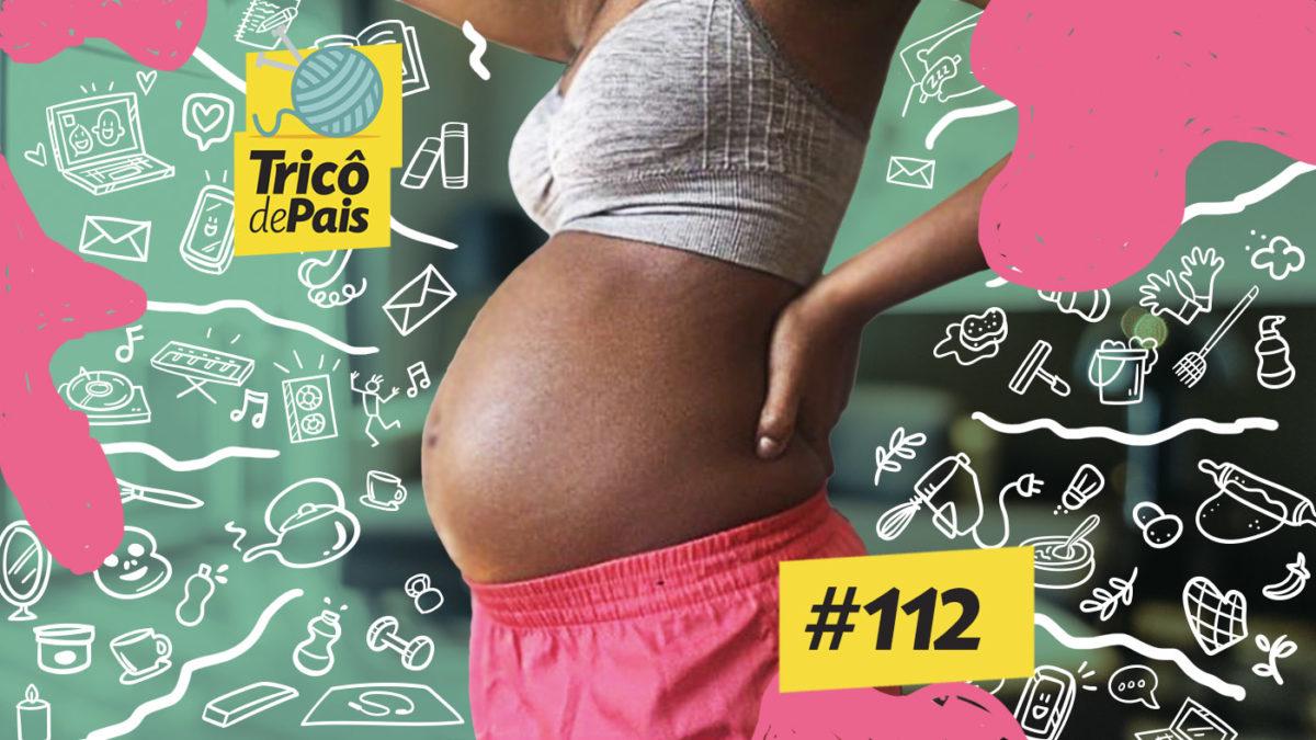 Abolicionismo Penal, Castigo e Gravidez na Quarentena – Trico de Pais 112