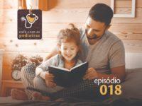 Um jeito mágico de ler – Podcast Café com as Pediatras 018