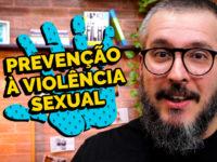 Como Prevenir a Violência Sexual Contra Nossos Filhos – Paizinho, Vírgula!