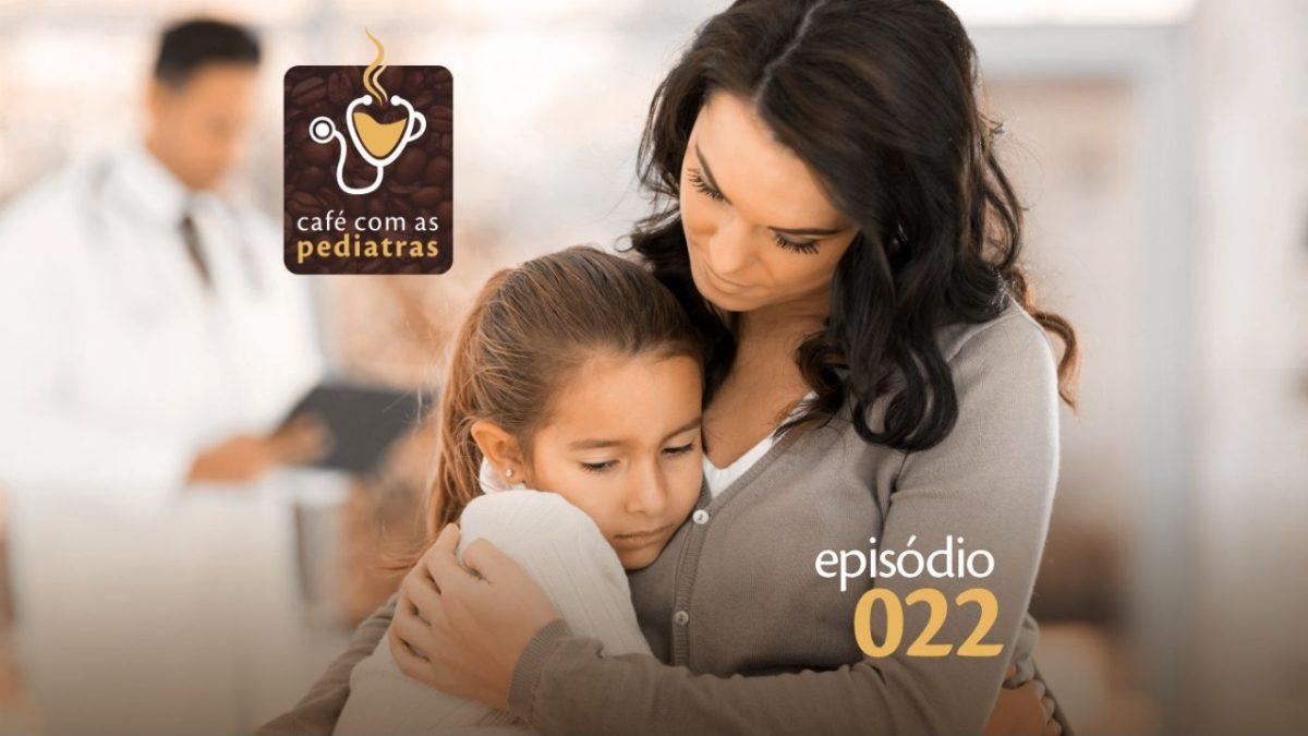 Mitigando traumas (ou aquele pós-Tricô) – Podcast Café com as Pediatras 022