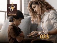 Comportamentos indesejados – Podcast Café com as Pediatras 023