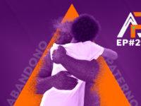 Abandono Paterno – Podcast AfroPai 029