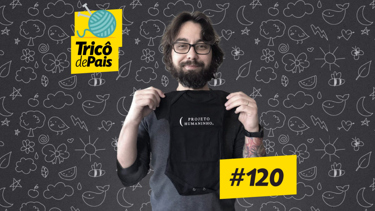 Pai de Primeira Viagem – Trico de Pais 120