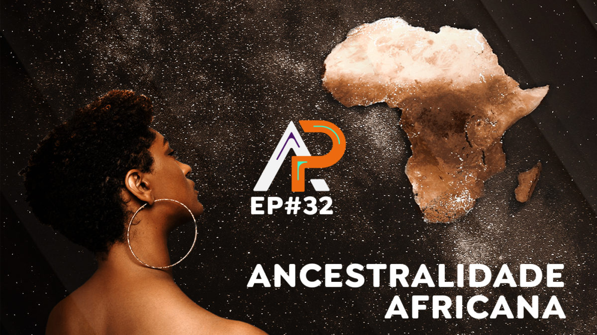 Ancestralidade Africana – Podcast AfroPai 032