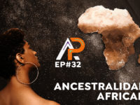 Ancestralidade Africana – Podcast AfroPai 032