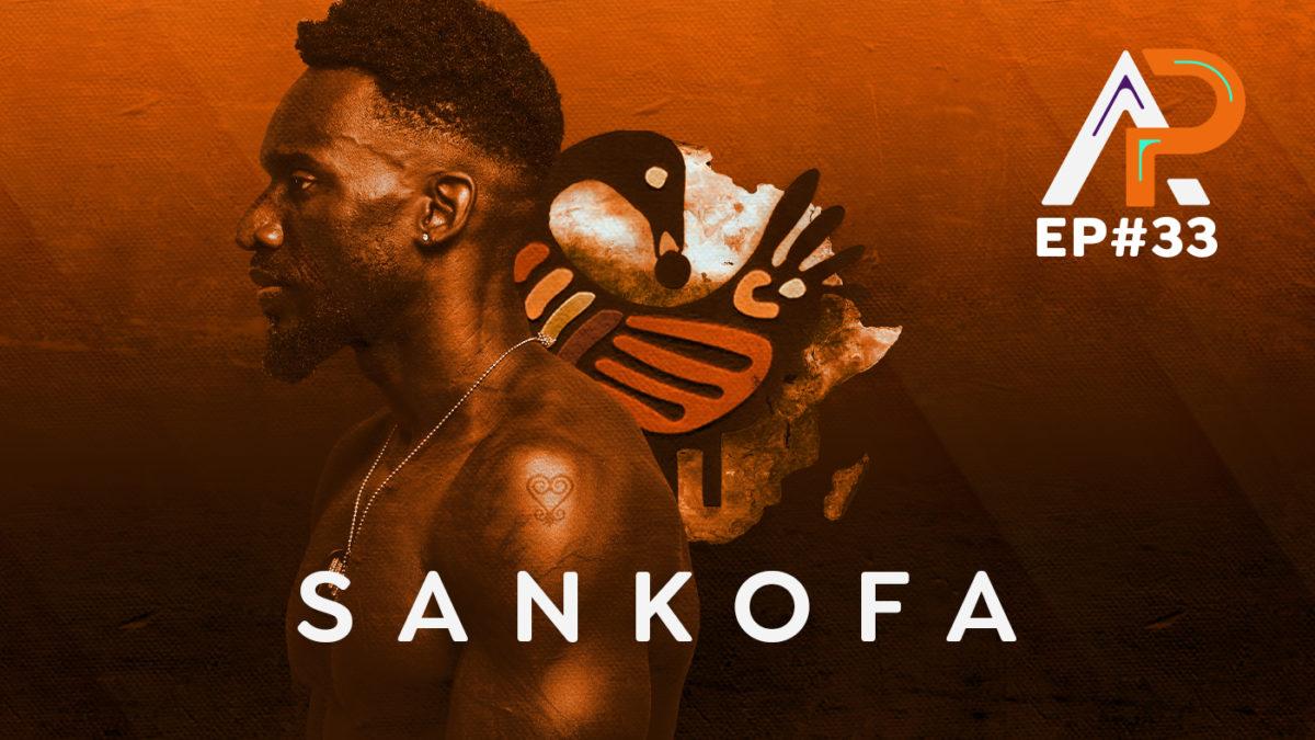 Sankofa – Podcast AfroPai 033