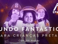 O Mundo Fantástico para Crianças Pretas com Jim Anotsu – Podcast AfroPai 035