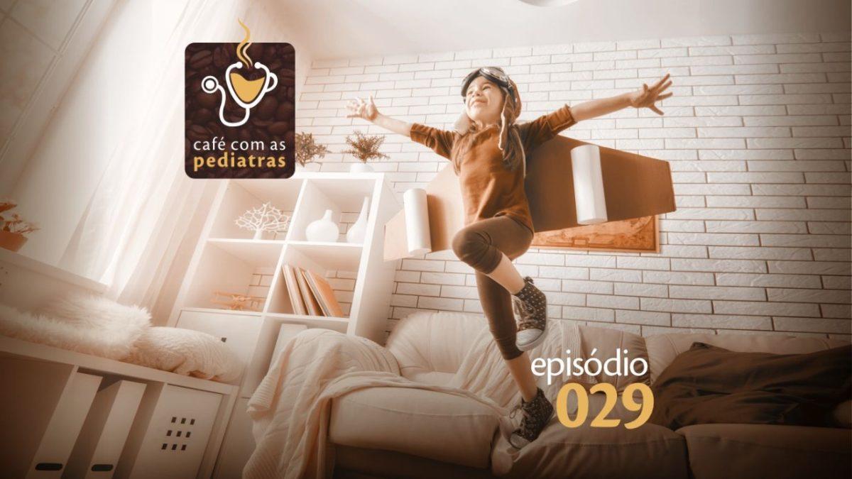 """""""Fica quietinho pro sono chegar."""" – Podcast Café Com As Pediatras 029"""