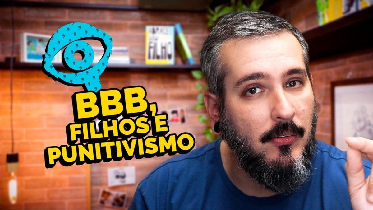 BBB, Filhos e Punitivismo | Paizinho, Vírgula!