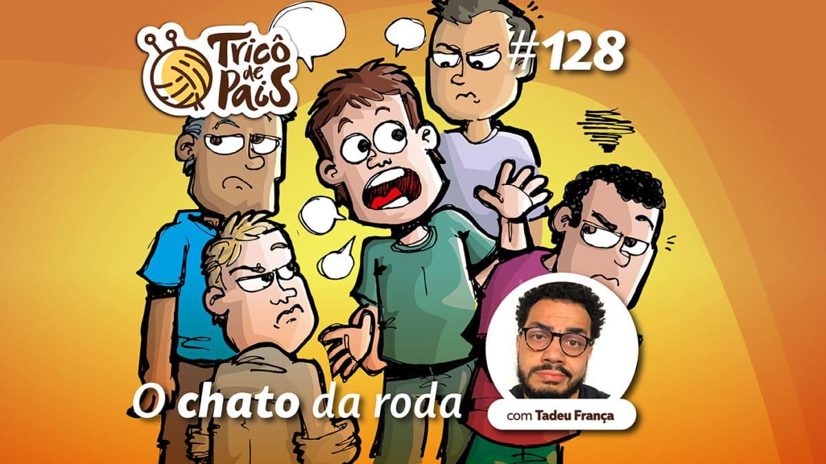 O Chato da Roda – Tricô de Pais 128