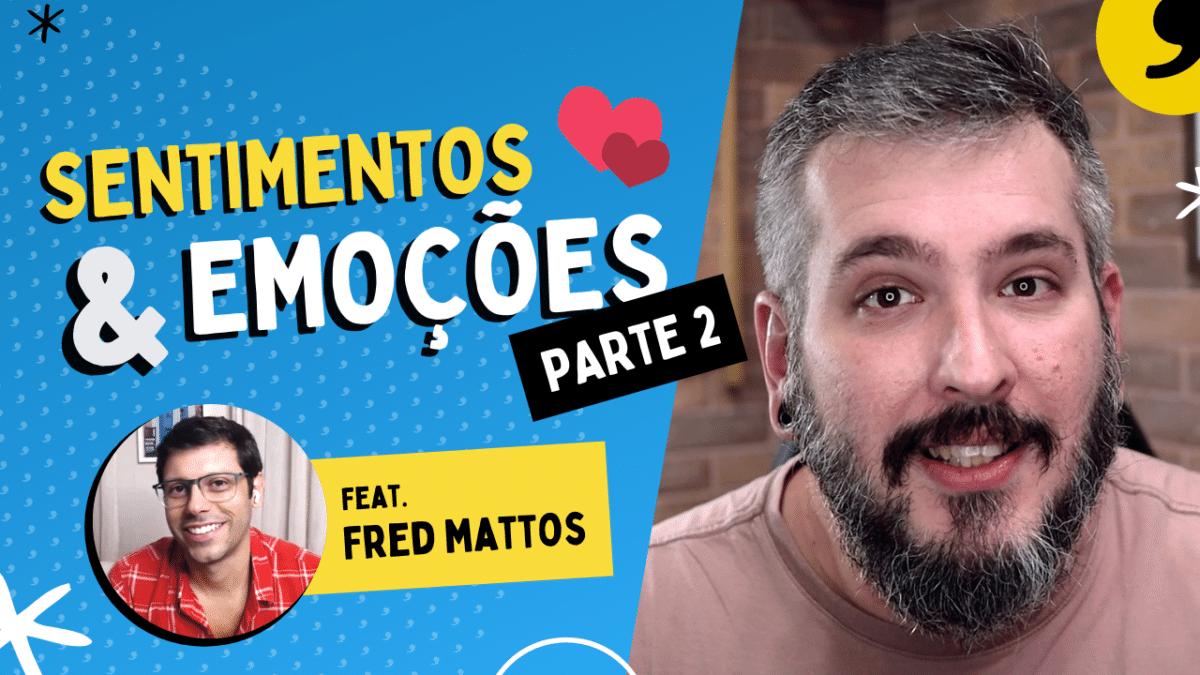 Seu filho PRECISA expressar as suas emoções | Part. Fred Mattos | Paizinho, Vírgula!