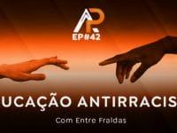 Educação antirracista com Entre Fraldas – Podcast AfroPai 042