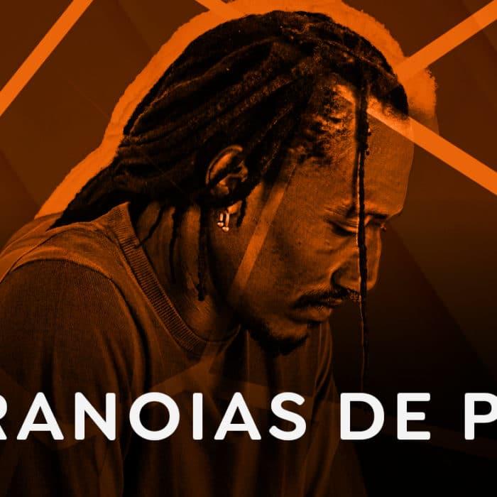 Paranoias – Podcast AfroPai 043