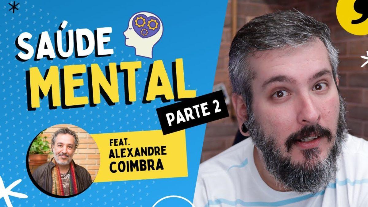Saúde Mental, Família e Tecnologia – Part. Alexandre Coimbra Amaral Pt. 2 | Paizinho, Vírgula!