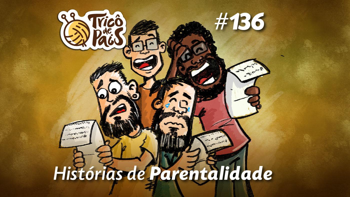 Histórias de Parentalidade – Tricô de Pais 136
