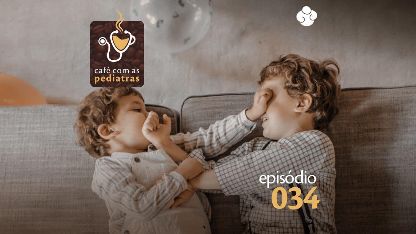 """""""Não pode bater"""" – Podcast Café Com As Pediatras 034"""