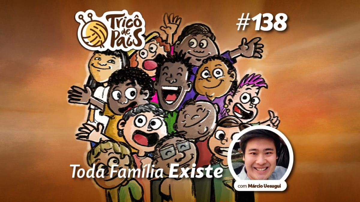Toda Família Existe – Tricô de Pais 138
