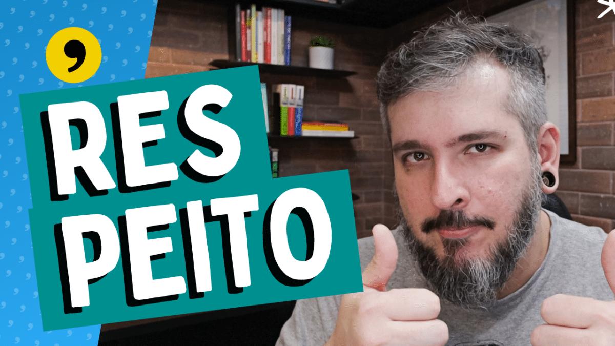 RESPEITO | Paizinho, Vírgula!