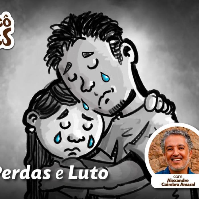 Perdas e Luto – Alexandre Coimbra Amaral – Tricô de Pais 139
